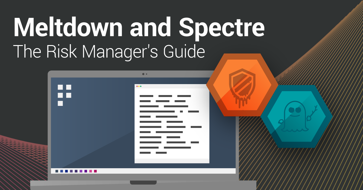 Meltdown and Spectre: The Risk Manager's Guide | CI Security