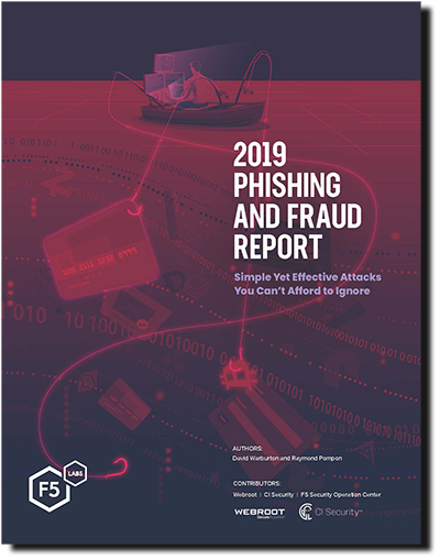 F5 Labs 2019 Phishing and Fraud Report with CI Security