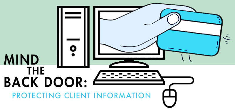 Mind the Back Door: Protecting Client Information from