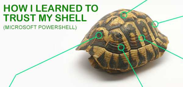 How I Learned to Trust My Shell (Microsoft Powershell)