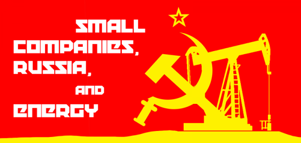 Small Companies, Russia, and Energy