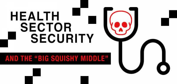 "Health Sector Security and the ""Big Squishy Middle"""