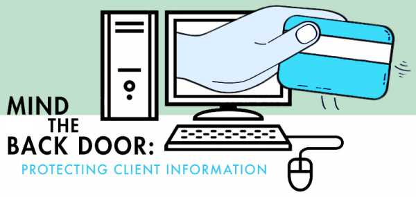 Mind the Back Door: Protecting Client Information from Cybersecurity Threats and Disclosure