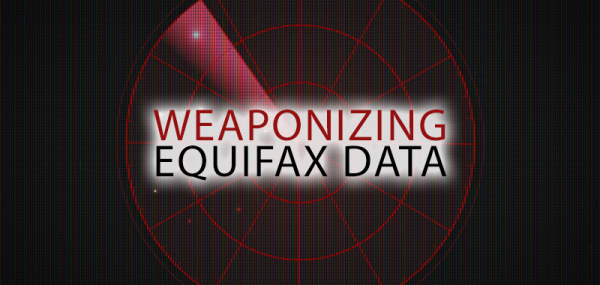 Weaponizing Equifax Data